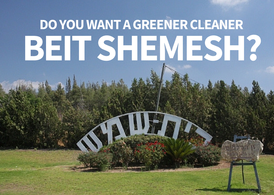 Beit Shemesh: Do You Want A Greener, Cleaner Beit Shemesh?